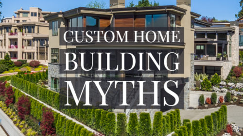 custom home building myths